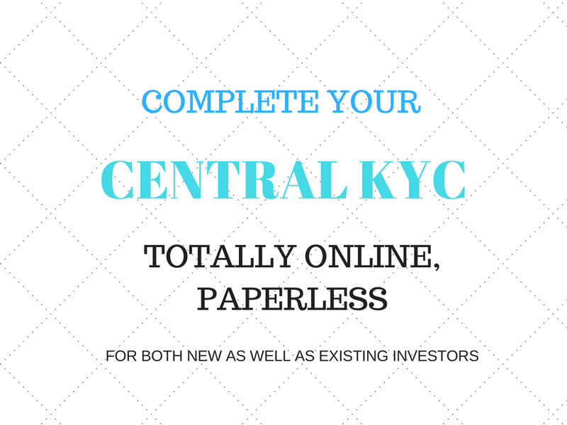 Now get your Central KYC done completely online, paperless!