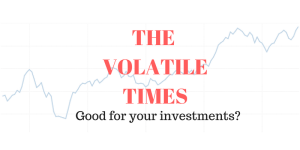 Volatility in investments – Is it good?