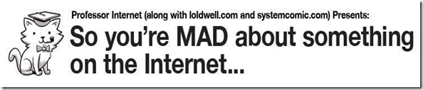 so-you-are-mad-about-something-on-the-internet
