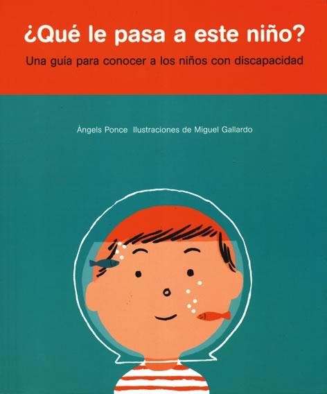 Qué le pasa a este niño? una guía para conocer a los niños con discapacidad