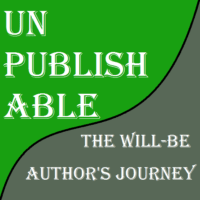 Unpublishable - The Will-Be Author's Journey