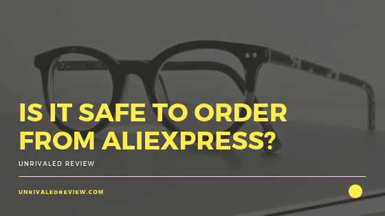 Is It Safe To Order From AliExpress