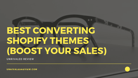 Best Converting Shopify Themes 2019 Best Converting Shopify Themes for 2019 (BOOST Your Sales)
