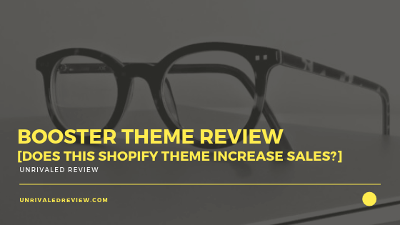 Booster Theme Review [Does This Shopify Theme Increase Sales?]