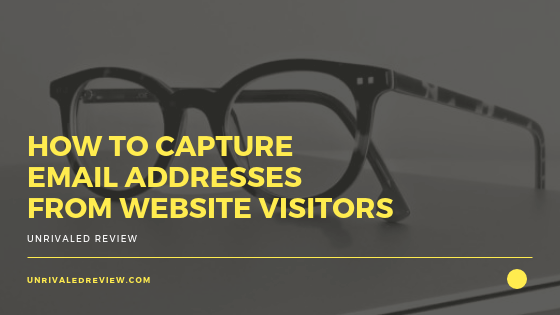 How To Capture Email Addresses From Website Visitors