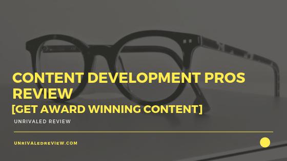 Content Development Pros Review [Get Award Winning Content]