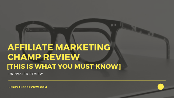 Affiliate Marketing Champ Review [This Is What You Must Know]