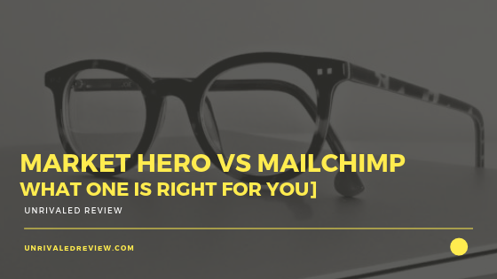 Market Hero vs Mailchimp [What One Is RIGHT For You]