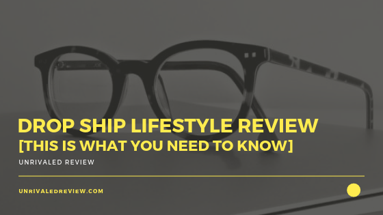 Drop Ship Lifestyle Review [This Is What You NEED To Know]