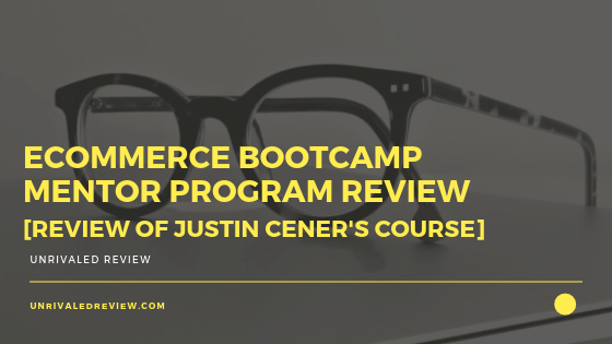 Justin Cener [The eCommerce Bootcamp Mentor Program Review]