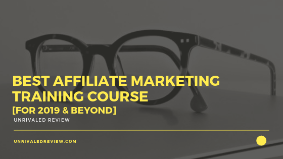 Best Affiliate Marketing Training Course [For 2019 & Beyond]