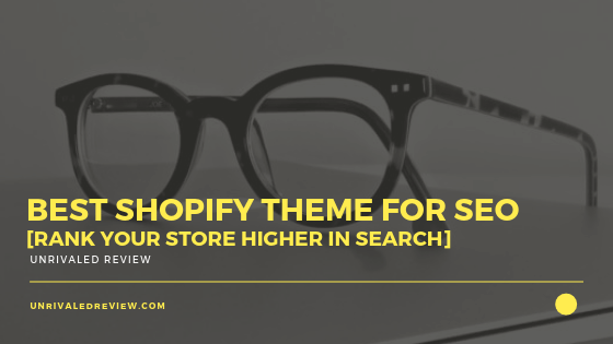 Best Shopify Theme For SEO [Rank Your Store Higher In Search]