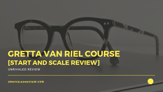 Gretta Van Riel Course [Start and Scale Review]