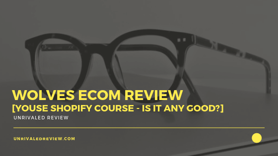 Wolves eCom Review [Youse Shopify Course - Is It Any Good_]