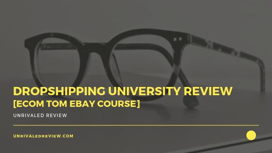 Dropshipping University Review [eCom Tom eBay Course]