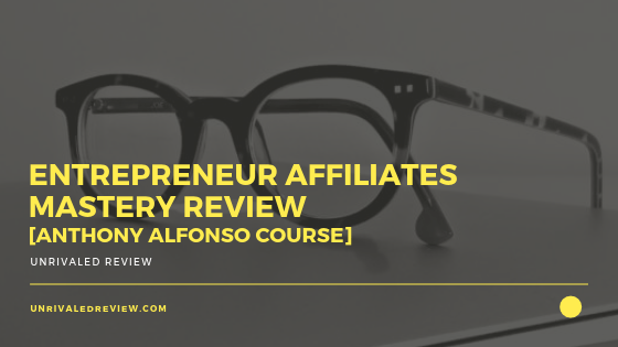 Entrepreneur Affiliates Mastery [Anthony Alfonso Course]