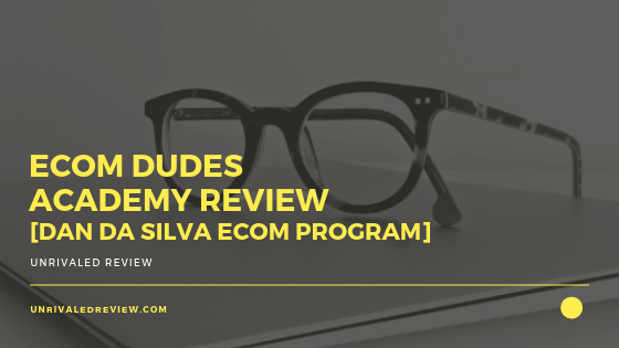 eCom Dudes Academy Review [Dan Da Silva eCom Program]