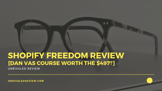Shopify Freedom Review [Dan Vas Course Worth The $497?]