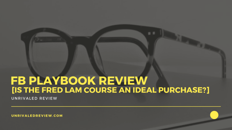 FB Playbook Review [Is The Fred Lam Course An Ideal Purchase?]