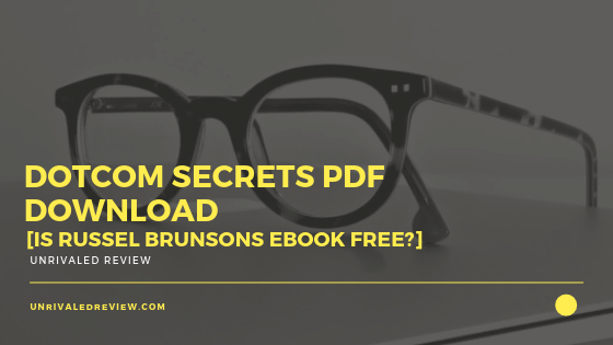 Dotcom Secrets PDF Download [Is Russel Brunsons eBook Free?]