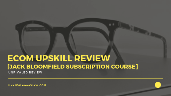 eCom Upskill Review [Jack Bloomfield Subscription Course]
