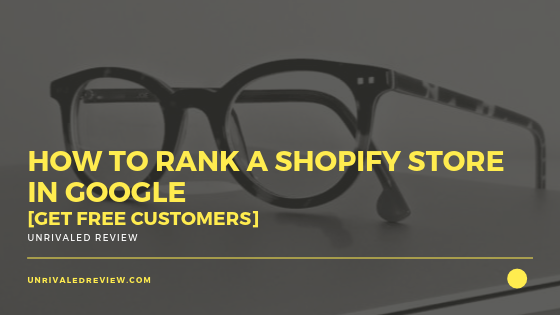 How To Rank Your Shopify Store On Google [Get Free Customers]