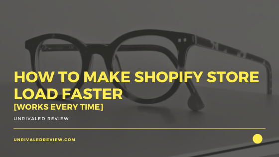 How To Make Shopify Store Load Faster [Works Every Time]