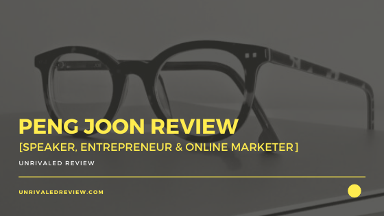 Peng Joon Review [Speaker, Entrepreneur & Online Marketer]