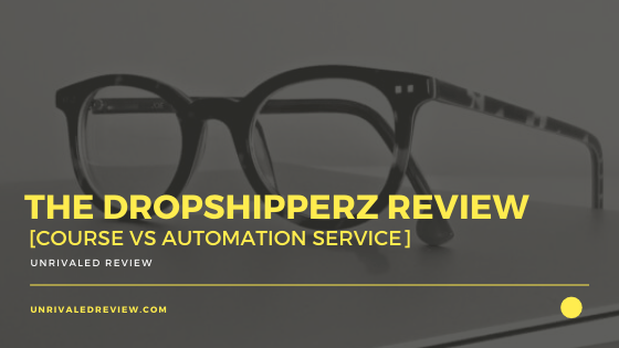 The Dropshipperz Review [Course vs Automation Service]