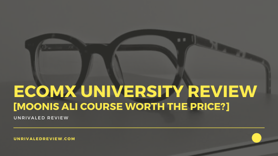 EcomX University Review [Moonis Ali Course Worth The Price?]