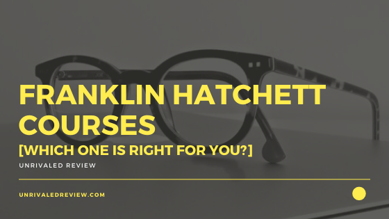 Franklin Hatchett Courses [Which One Is Right For You?]