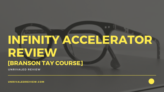 Infinity Accelerator Review [Branson Tay Course]