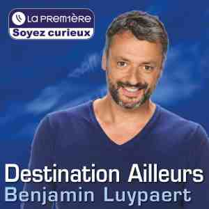 Destination Ailleurs - Benjamin Luypaert