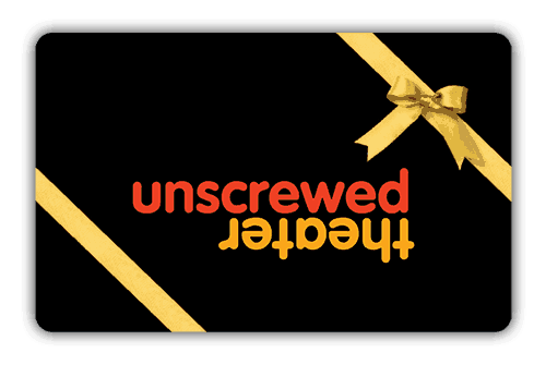 Unscrewed Theater Gift Certificate