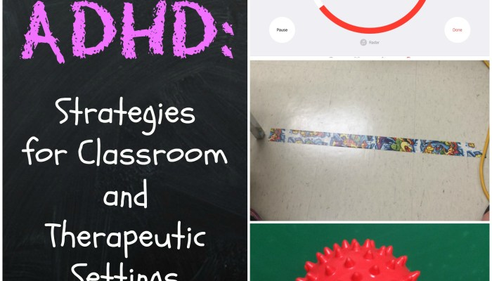 ADHD: Classroom and Therapeutic Strategies