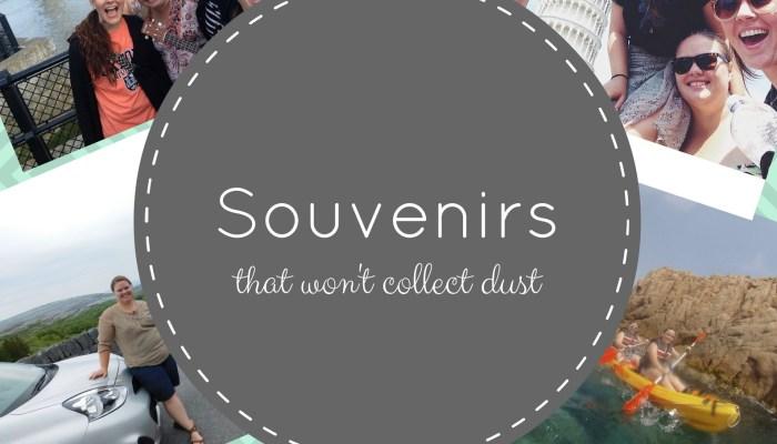 Souvenirs That Won't Collect Dust