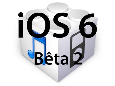 L'iOS 6 Bêta 2 est disponible pour les développeurs