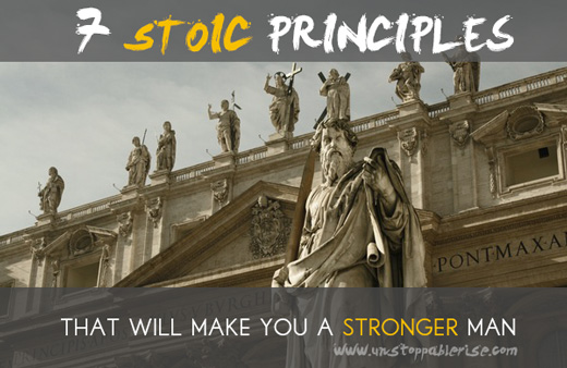 7 Vital Stoic Principles That'll Make You a Stronger Man