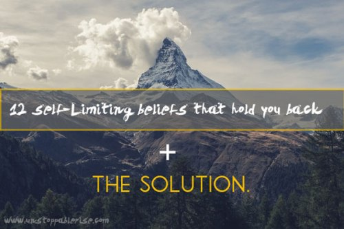 12 Self-Limiting Beliefs That Hold You Back