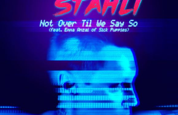 """Blue Stahli Premieres New Single, """"Not Over Til We Say So""""(ft. Emma Anzai of Sick Puppies)."""