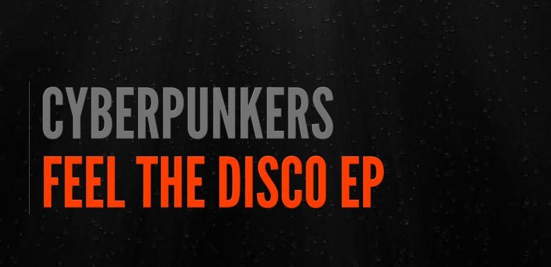 Cyberpunkers Release New EP, 'Feel The Disco'