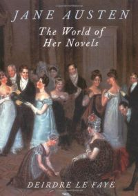deirdre_le_faye_jane-austen-the-world-of-her-novels