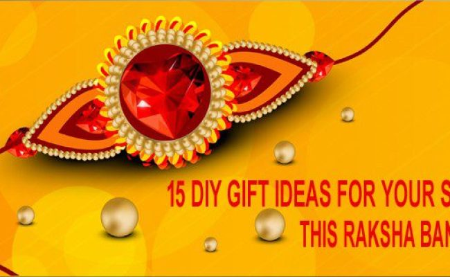 15 Diy Gift Ideas For Your Sister This Raksha Bandhan
