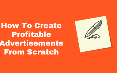 How To Create Profitable Advertisements From Scratch