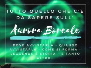 Tutto sull'Aurora Boreale