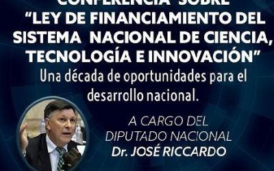 Invitan a Conferencia del Diputado Nacional José Riccardo Sobre la Ley de Financiamiento de Ciencia y Técnica