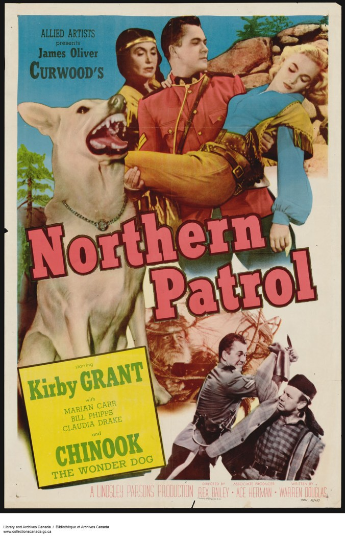 "A poster advertising the film ""Northern Patrol,"" features Kirby Grant as a Mountie rescuing a damsel in distress, aided by his faithful dog Chinook, 1953. Library and Archives Canada, e010779201. CC by 2.0"