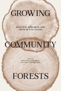 """Cover of the 2017 book """"Growing Community Forests: Practice, Research, and Advocacy in Canada"""""""