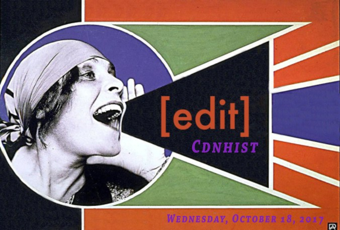"Image of a woman shouting. Text comes out from her mouth saying ""edit canadian history"". At the bottom is a date, Wendesday October 18."