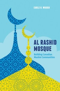Cover of the book Al Rashid Mosque: building Canadian Muslim Communities by Earle H. Waugh